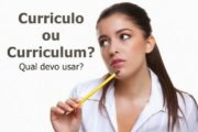 Currículo ou curriculum: qual utilizar?