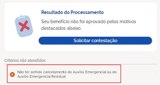 Não ter sofrido cancelamento do Auxílio Emergencial ou do Auxílio Emergencial Residual